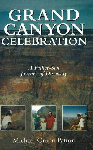 Grand Canyon Celebration: A Father-Son Journey of Discovery: Patton, Michael Quinn