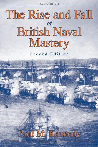9781573922784: The Rise and Fall of British Naval Mastery