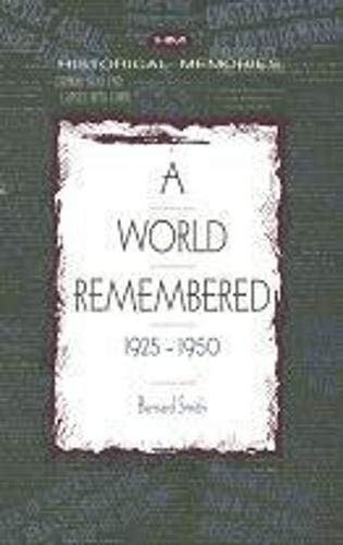 9781573922883: A World Remembered 1925-1950 (Historical Memories)