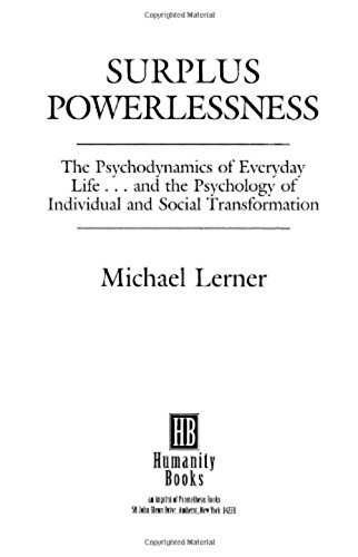 9781573922999: Surplus Powerlessness : The Psychodynamics of Everyday Life and the Psychology of Individual and Social Transformation (Reprint ed)