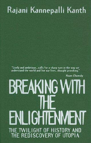 9781573923262: Breaking With the Enlightenment: The Twilight of History and the Rediscovery of Utopia