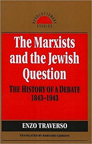 9781573923279: The Marxists and the Jewish Question: The History of a Debate 1843-1943 (Revolutionary Studies)