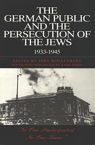The German Public and the Persecution of the Jews, 1933-1945: Wollenberg, Jorg