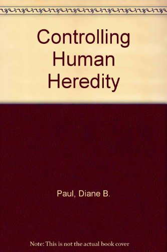 9781573923392: Controlling Human Heredity: 1865 To the Present