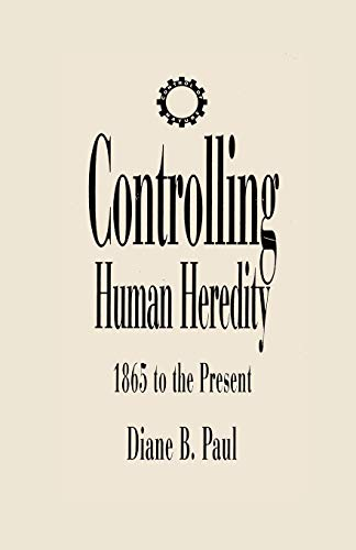 9781573923439: Controlling Human Heredity: 1865 To the Present