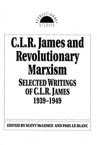 9781573923712: C. L. R. James and Revolutionary Marxism (Revolutionary Studies)