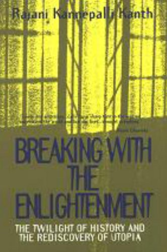 9781573923934: Breaking With the Enlightenment: The Twilight of History and the Rediscovery of Utopia