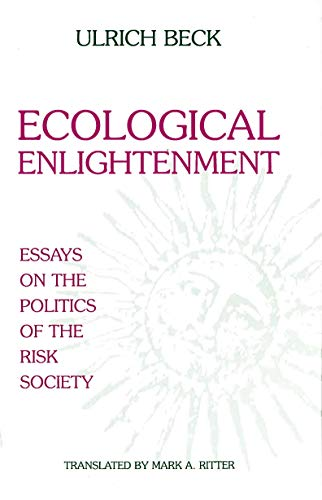 ecological enlightenment essays on the politics of the risk ecological enlightenment essays on the politics of beck ulrich