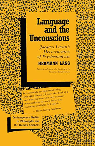 Language and the Unconscious: Lacan's Hermeneutics of Psychoanalysis (Contemporary Studies in Philosophy & the Human Sciences) (1573924091) by Hermann Lang