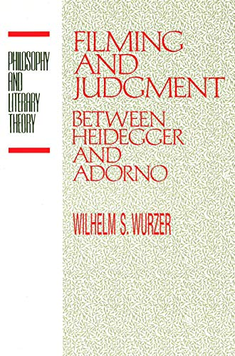 Filming and Judgment (Philosophy and Literary Theory): Wurzer, Wilhelm S.