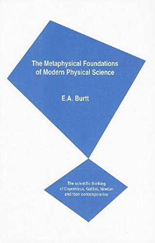 9781573924320: The Metaphysical Foundations of Modern Physical Science