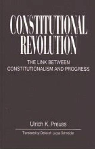 9781573924719: Constitutional Revolution: The Link Between Constitutionalism and Progress