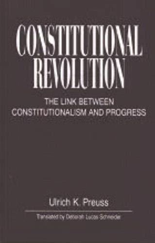 9781573924719: Constitutional Revolution: The Link Between Constitutionalism and Progress