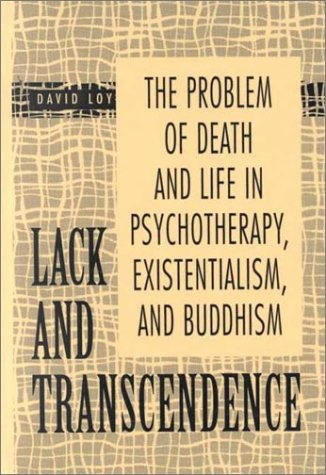 9781573924924: Lack and Transcendence: The Problem of Death and Life in Psychotherapy, Existentialism, and Buddhism