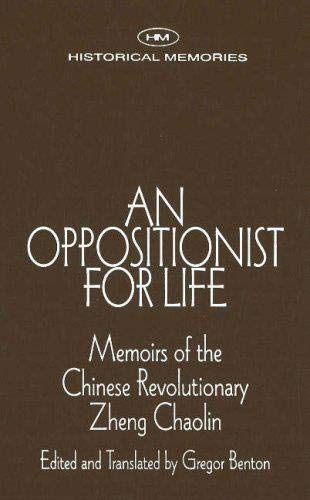 9781573925105: An Oppositionist for Life: Memoirs of the Chinese Revolutionary Zheng Chaolin (Historical Memories)