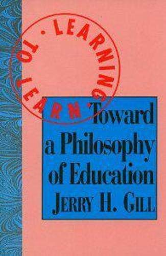 9781573925808: Learning to Learn: Toward a Philosophy of Education