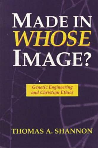 9781573926317: Made in Whose Image: Genetic Engineering and Christian Ethics