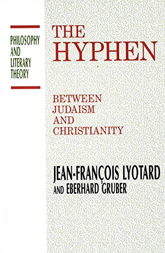 9781573926355: The Hyphen : Between Judaism and Christianity (Philosophy and Literary Theory)