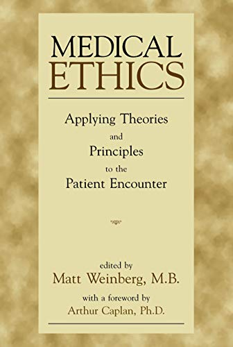 9781573926522: Medical Ethics : Applying Theories and Principles to the Patient Encounter