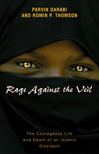 Rage Against the Veil: The Courageous Life and Death of an Islamic Dissident SIGNED COPY: Darabi, ...