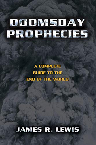Doomsday Prophecies: A Complete Guide to the End of the World (Hardback): James Lewis