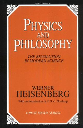 9781573926942: Physics and Philosophy: The Revolution in Modern Science (Great Minds Series)