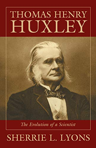 9781573927062: Thomas Henry Huxley: The Evolution of a Scientist
