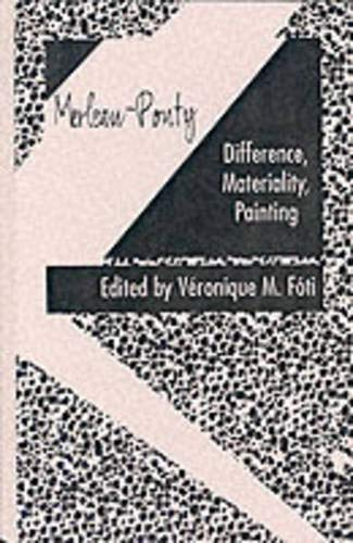 9781573927123: Merleau-Ponty: Difference, Materiality, Painting