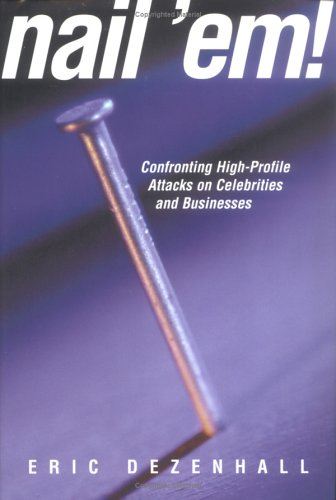 9781573927192: Nail 'Em!: Confronting High Profile Attacks on Celebrities & Businesses