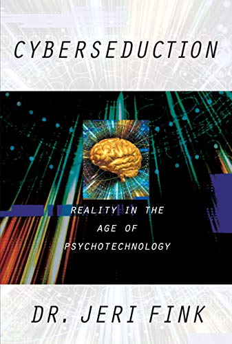 9781573927437: Cyberseduction: Reality in the Age of Psychotechnology