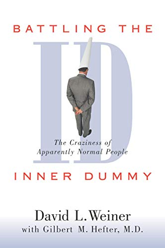 9781573927475: Battling the Inner Dummy: The Craziness of Apparently Normal People