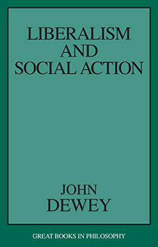 9781573927536: Liberalism and Social Action (Great Books in Philosophy)