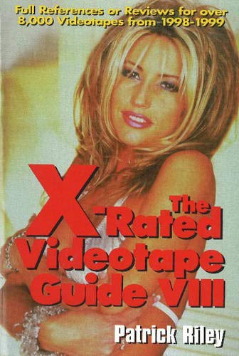 The X-Rated Videotape Guide VIII : full references or reviews for over 8,000 Videotapes from 1998-...