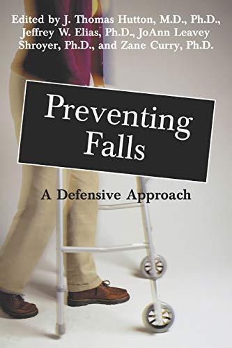 Preventing Falls: A Defensive Approach: Hutton M.D. Ph.D.,