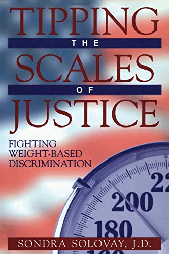 9781573927642: Tipping the Scales of Justice: Fighting Weight Based Discrimination