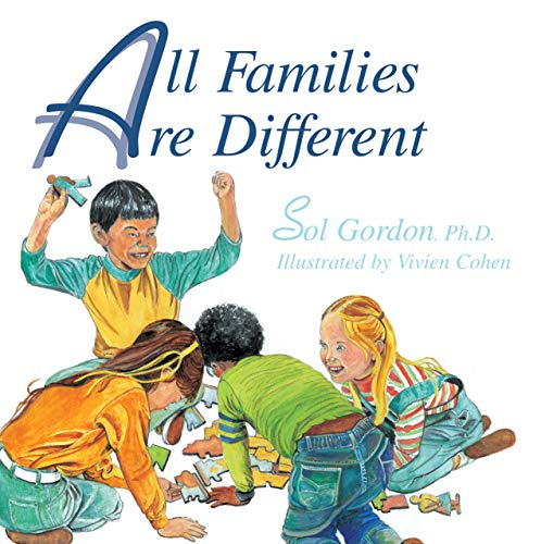 All Families Are Different: Sol Gordon, Vivien Cohen (Illustrator)