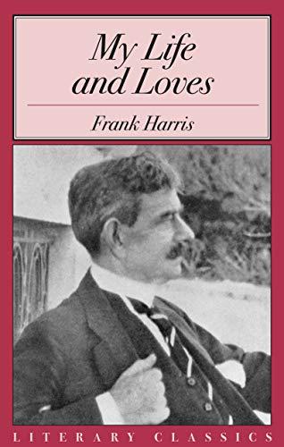 9781573927741: My Life and Loves (Literary Classics)