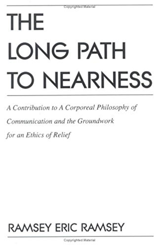 9781573927758: The Long Path to Nearness: A Contribution to a Corporeal Philosophy of Communication