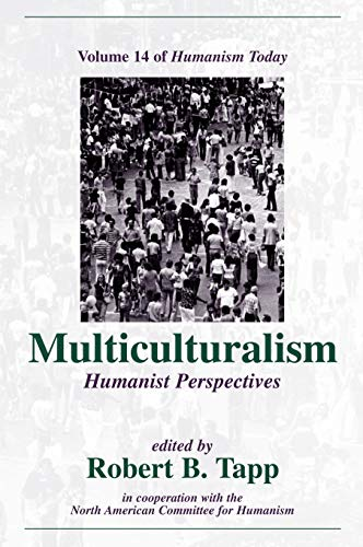 Multiculturalism: Humanist Perspectives (Humanism Today): Prometheus Books