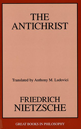 The Antichrist (Great Books in Philosophy): Friedrich Wilhelm Nietzsche