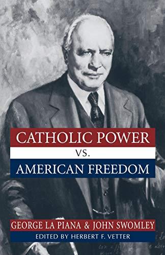 Catholic Power Vs. American Freedom: George La Piana