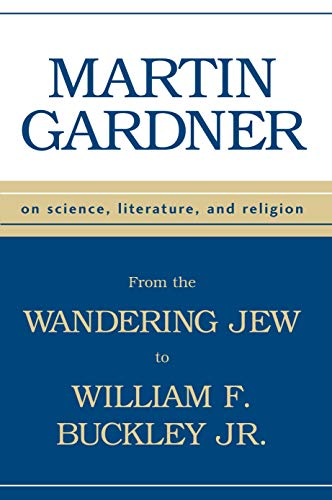 9781573928526: From the Wandering Jew to William F. Buckley, Jr. : On Science, Literature, and Religion
