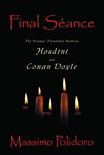 9781573928960: Final Séance: The Strange Friendship Between Houdini and Conan Doyle