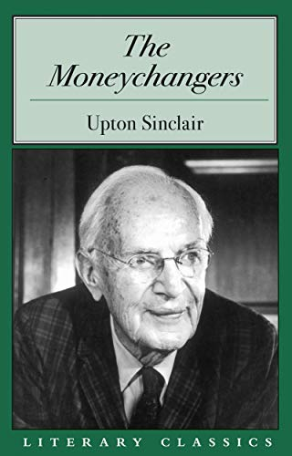 The Moneychangers (Literary Classics Series): Upton Sinclair