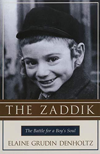 The Zaddik: The Battle for a Boy's Soul: Denholtz, Elaine Grudin