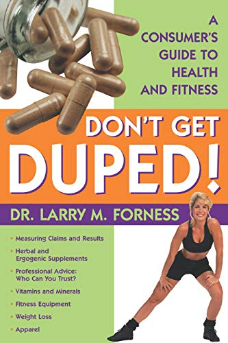9781573929226: Don't Get Duped : A Consumer's Guide to Health and Fitness