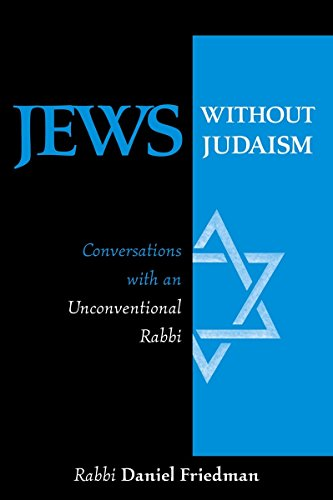Jews Without Judaism: Conversations With an Unconventional Rabbi (9781573929240) by Daniel Friedman