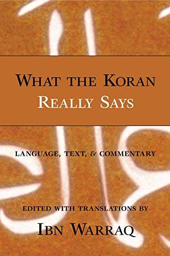 What the Koran Really Says: Language, Text,