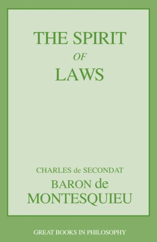 The Spirit of Laws (Great Books in: Charles de Secondat,