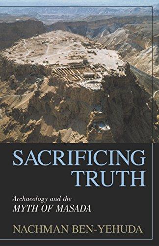 9781573929530: Sacrificing Truth: Archaeology and the Myth of Masada